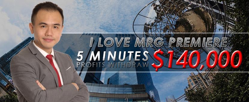 I LOVE MRG PREMIERE - 5 Minutes Profits Withdraw $140,000!