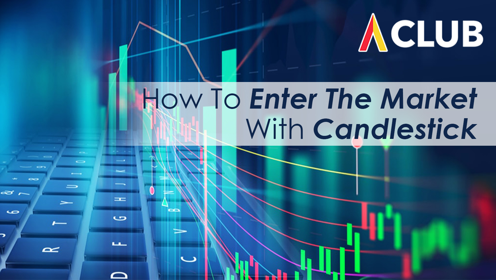 How To Enter The Market With Candlestick - Anthonius Edyson