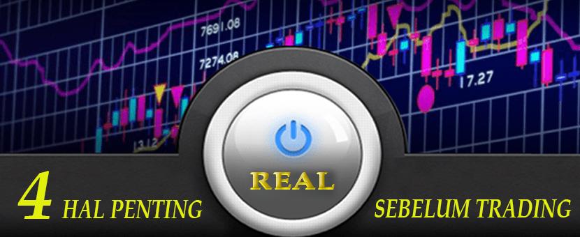 4 Hal Penting Sebelum Trading Real