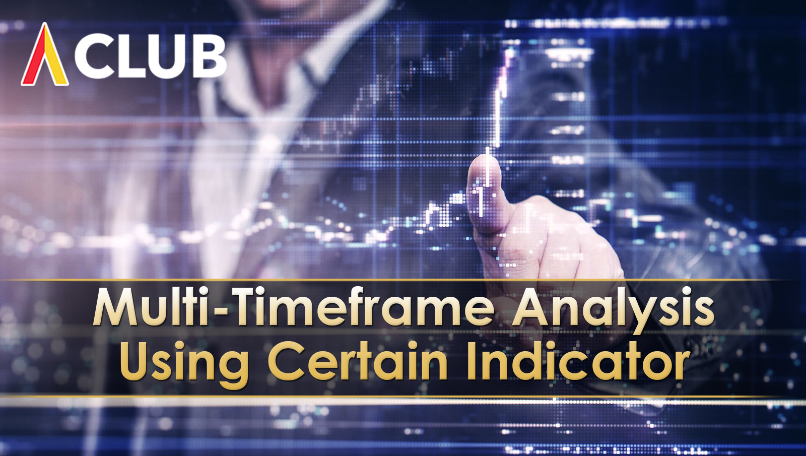 MULTI-TIMEFRAME ANALYSIS USING CERTAIN INDICATOR