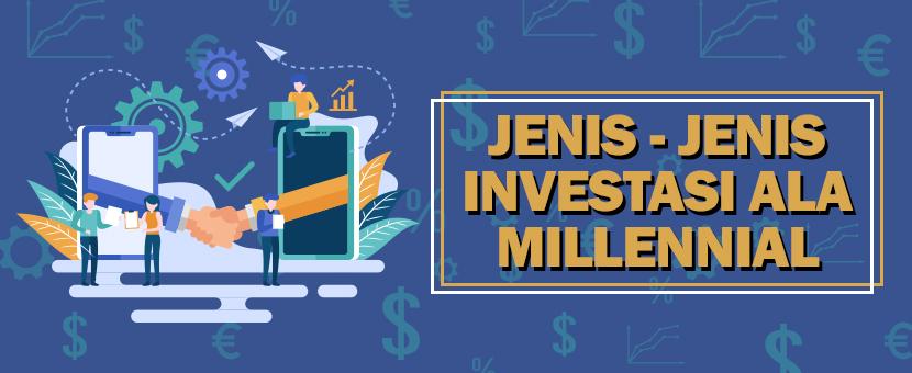 JENIS-JENIS INVESTASI ALA MILLENNIAL